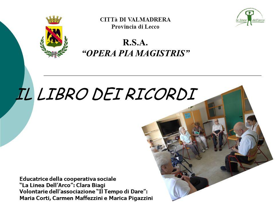 IL LIBRO DEI RICORDI R.S.A. OPERA PIA MAGISTRIS CITTà DI VALMADRERA