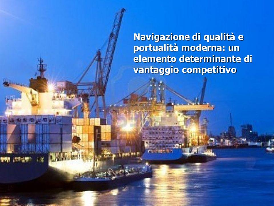 Navigazione di qualità e portualità moderna: un elemento determinante di vantaggio competitivo