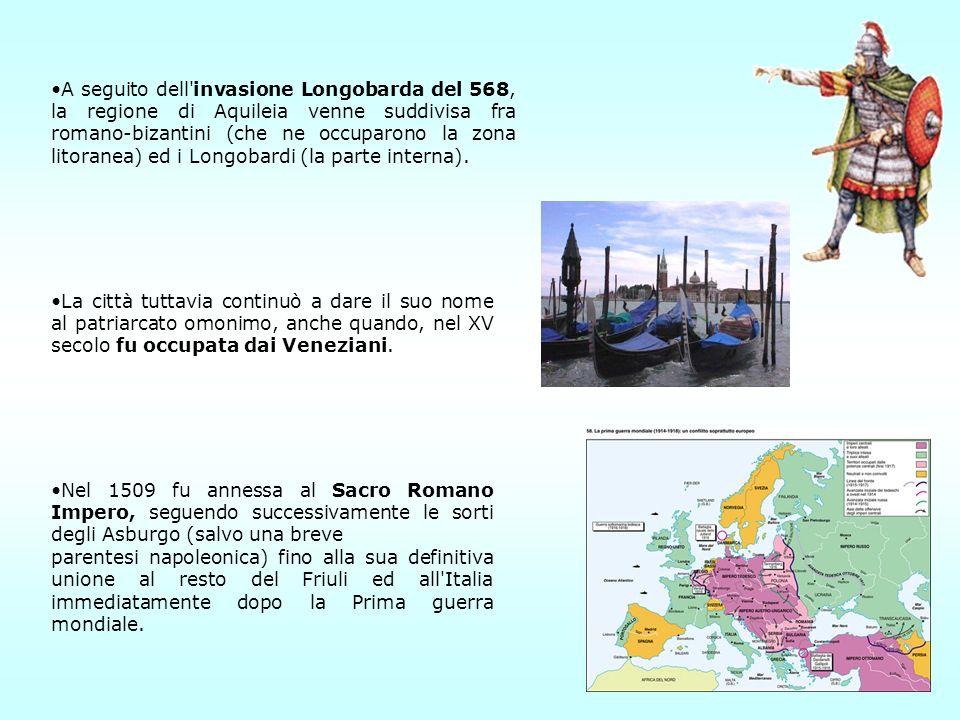 A seguito dell invasione Longobarda del 568, la regione di Aquileia venne suddivisa fra romano-bizantini (che ne occuparono la zona litoranea) ed i Longobardi (la parte interna).