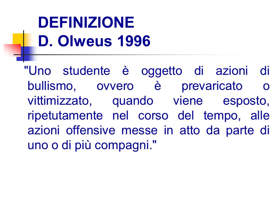 DEFINIZIONE D. Olweus 1996