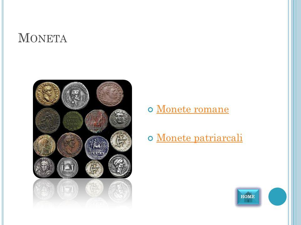 Moneta Monete romane Monete patriarcali HOME