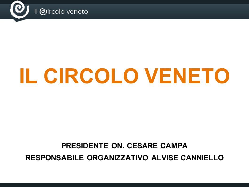 IL CIRCOLO VENETO PRESIDENTE ON. CESARE CAMPA
