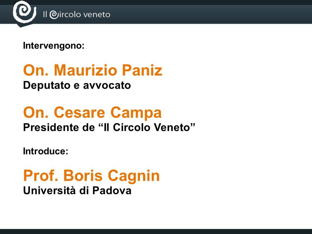 On. Maurizio Paniz On. Cesare Campa Prof. Boris Cagnin