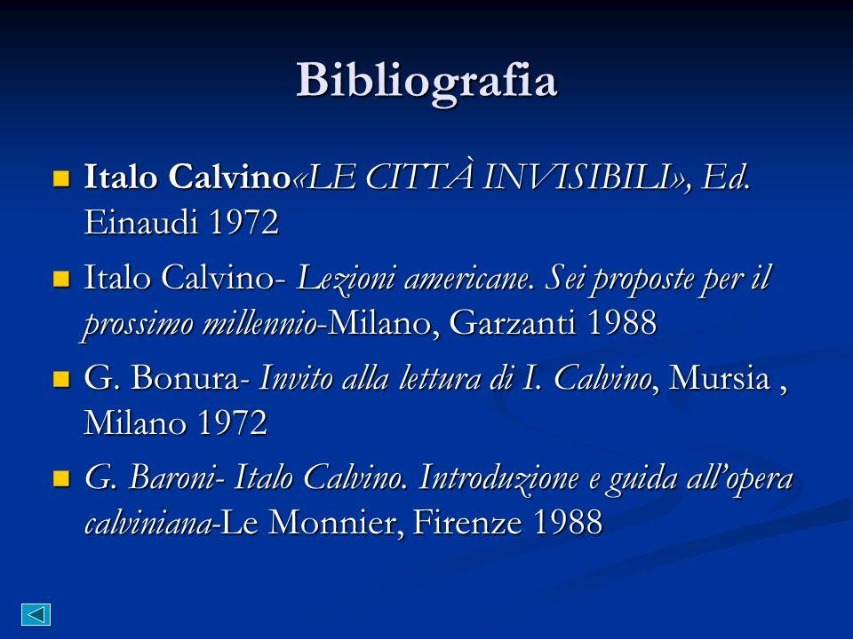 Bibliografia Italo Calvino«LE CITTÀ INVISIBILI», Ed. Einaudi 1972