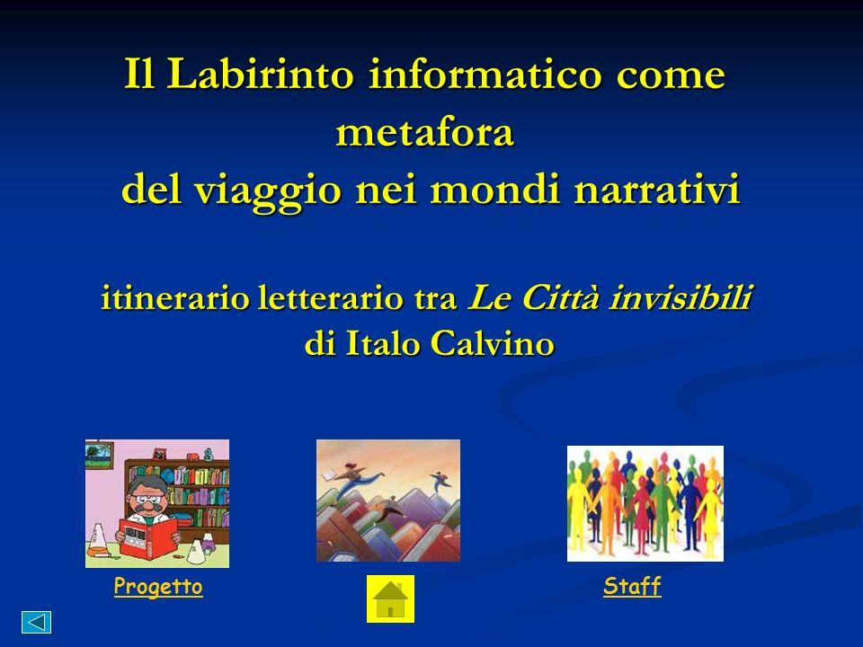Il Labirinto informatico come metafora del viaggio nei mondi narrativi itinerario letterario tra Le Città invisibili di Italo Calvino