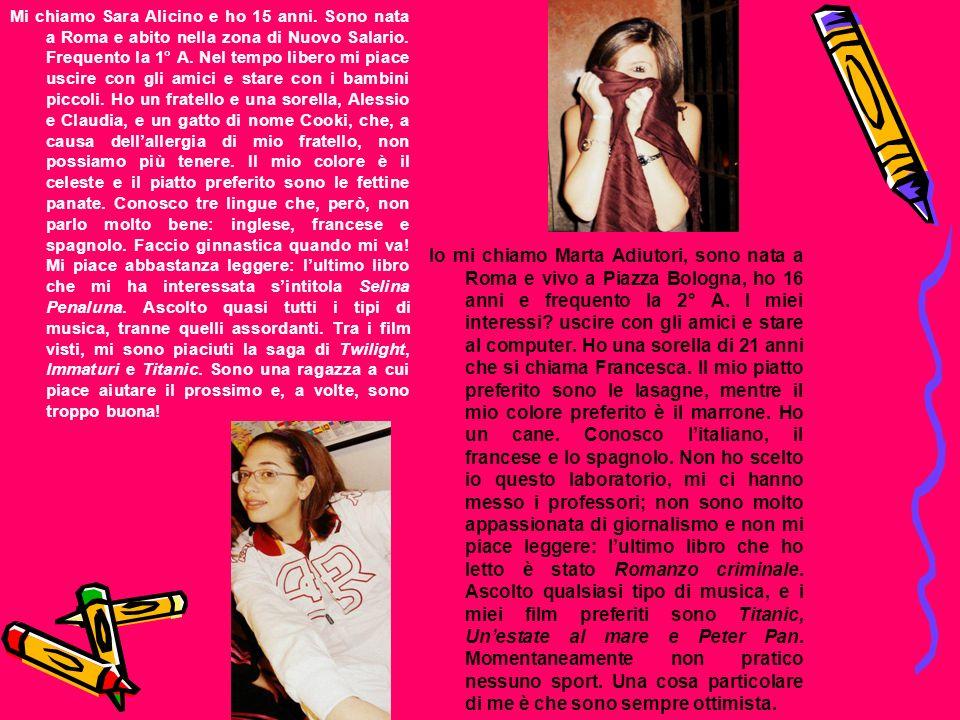 Mi chiamo Sara Alicino e ho 15 anni