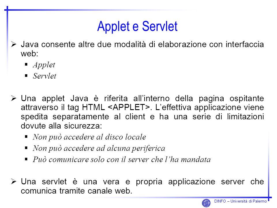 Applet e Servlet Java consente altre due modalità di elaborazione con interfaccia web: Applet. Servlet.