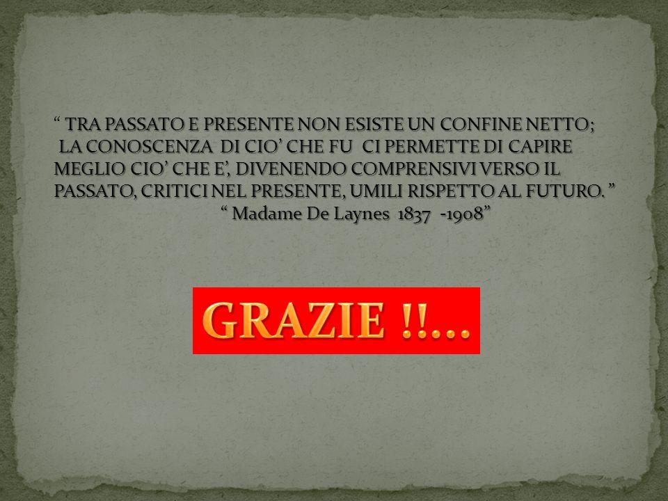 GRAZIE !!... TRA PASSATO E PRESENTE NON ESISTE UN CONFINE NETTO;