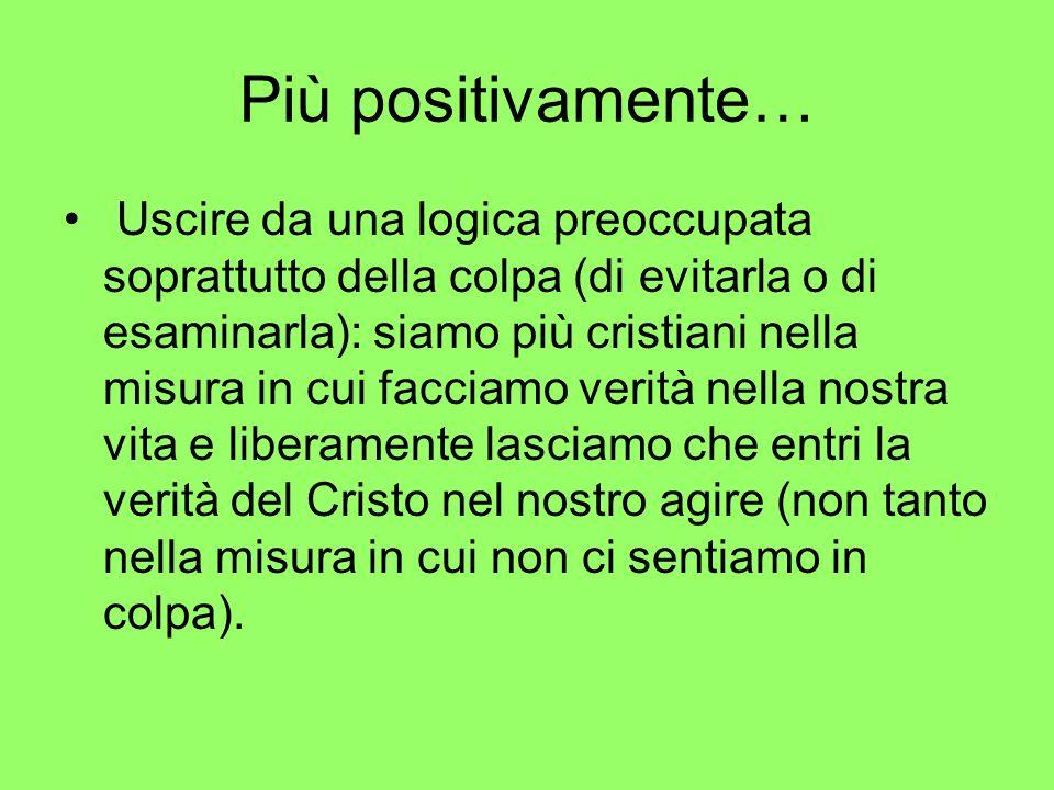Più positivamente…