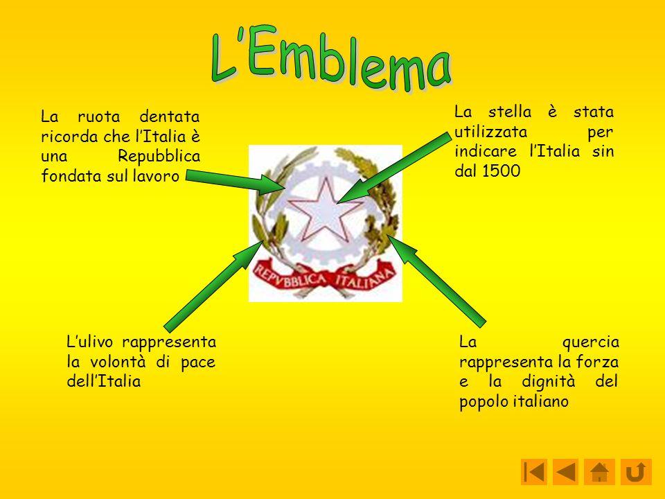 L'Emblema La stella è stata utilizzata per indicare l'Italia sin dal 1500. La ruota dentata ricorda che l'Italia è una Repubblica fondata sul lavoro.