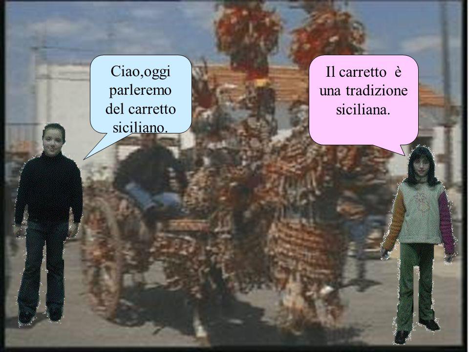 Ciao,oggi parleremo del carretto siciliano.