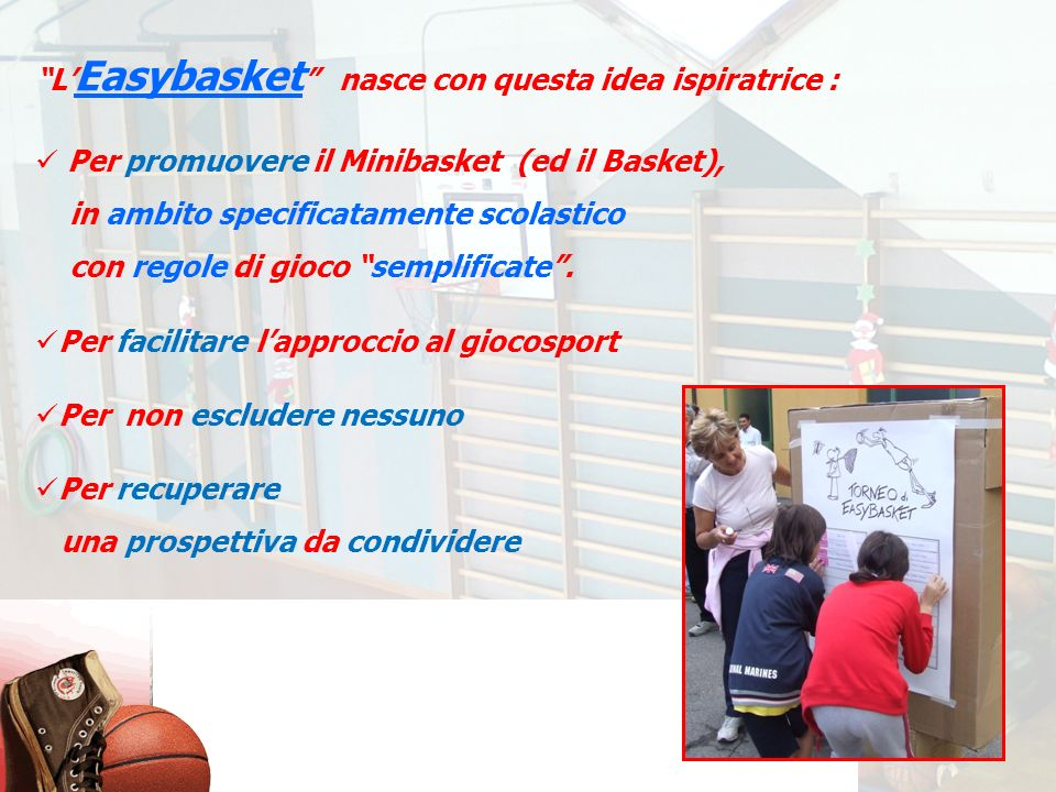 L'Easybasket nasce con questa idea ispiratrice :