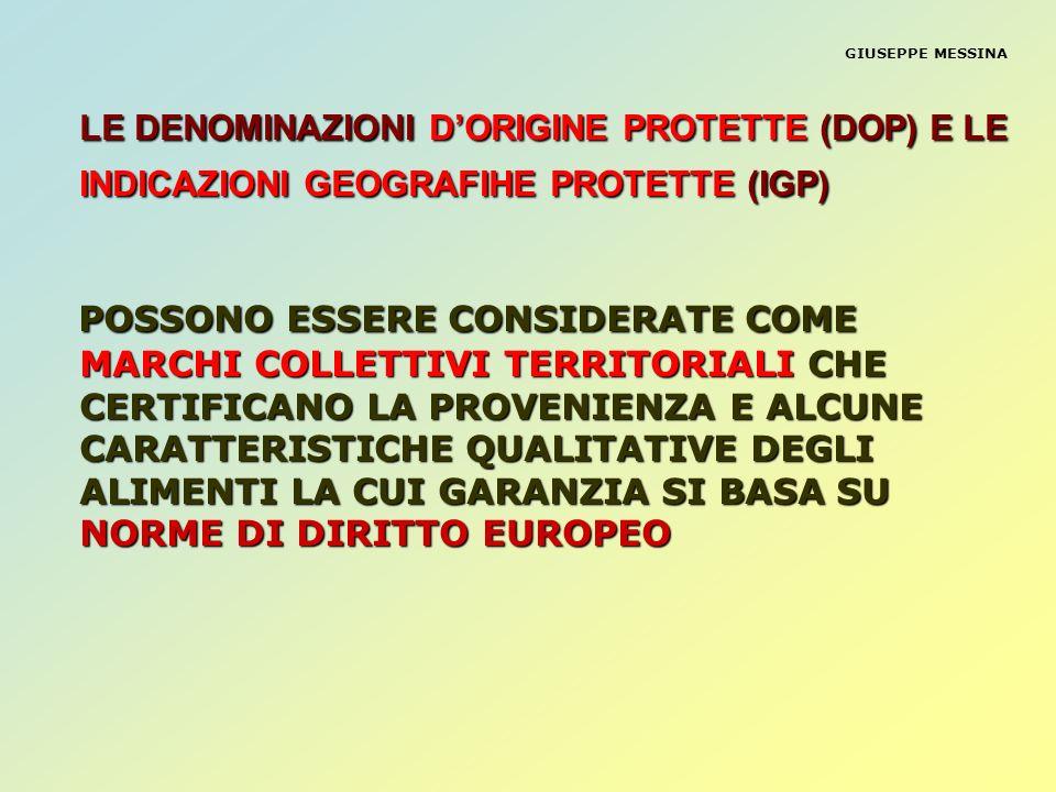 GIUSEPPE MESSINA LE DENOMINAZIONI D'ORIGINE PROTETTE (DOP) E LE INDICAZIONI GEOGRAFIHE PROTETTE (IGP)