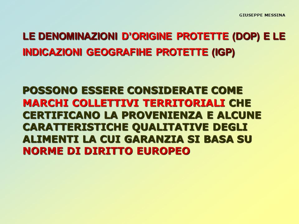 GIUSEPPE MESSINALE DENOMINAZIONI D'ORIGINE PROTETTE (DOP) E LE INDICAZIONI GEOGRAFIHE PROTETTE (IGP)