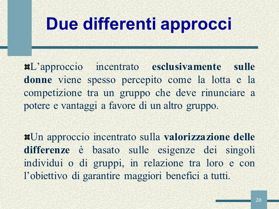 Due differenti approcci