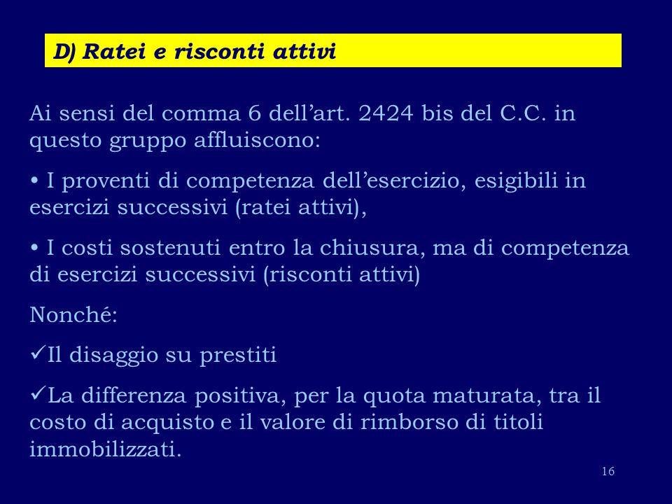 D) Ratei e risconti attivi