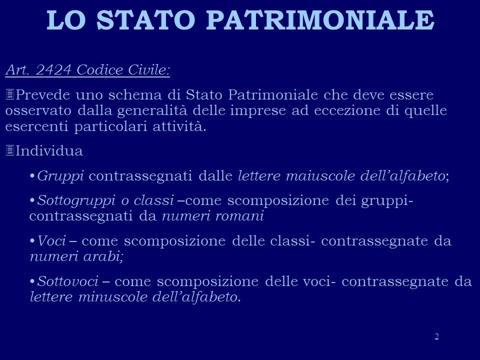 LO STATO PATRIMONIALE Art. 2424 Codice Civile: