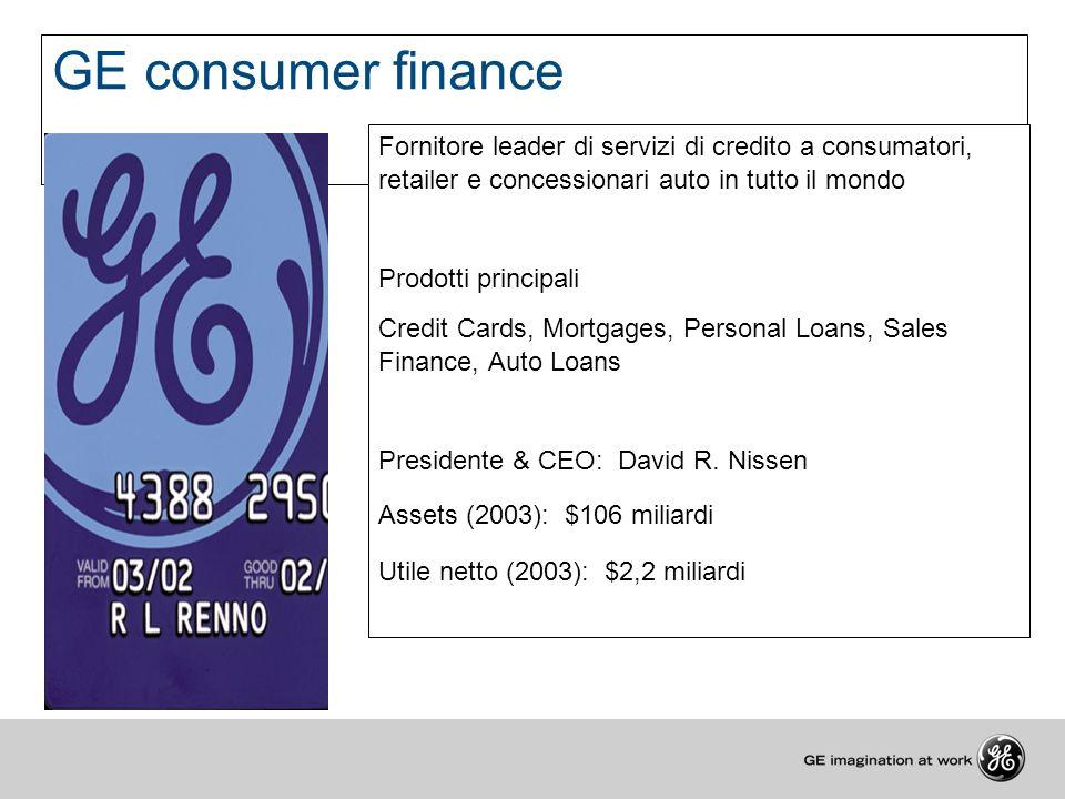 GE consumer finance Fornitore leader di servizi di credito a consumatori, retailer e concessionari auto in tutto il mondo.