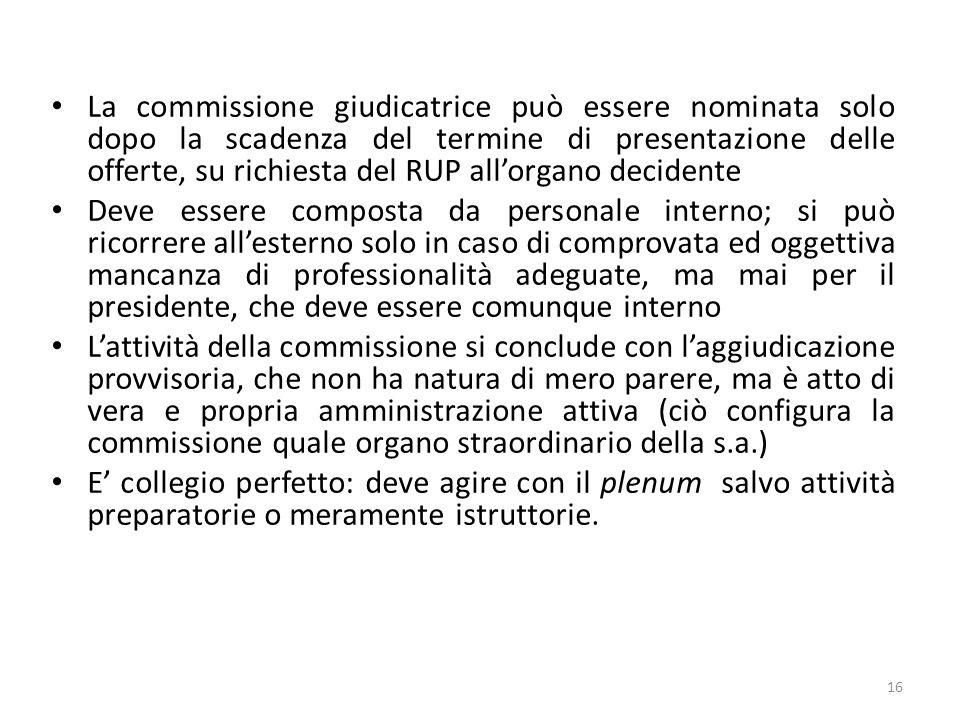 La commissione giudicatrice può essere nominata solo dopo la scadenza del termine di presentazione delle offerte, su richiesta del RUP all'organo decidente
