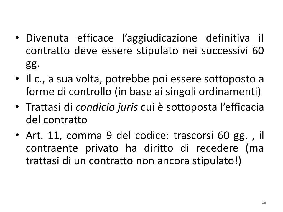 Divenuta efficace l'aggiudicazione definitiva il contratto deve essere stipulato nei successivi 60 gg.