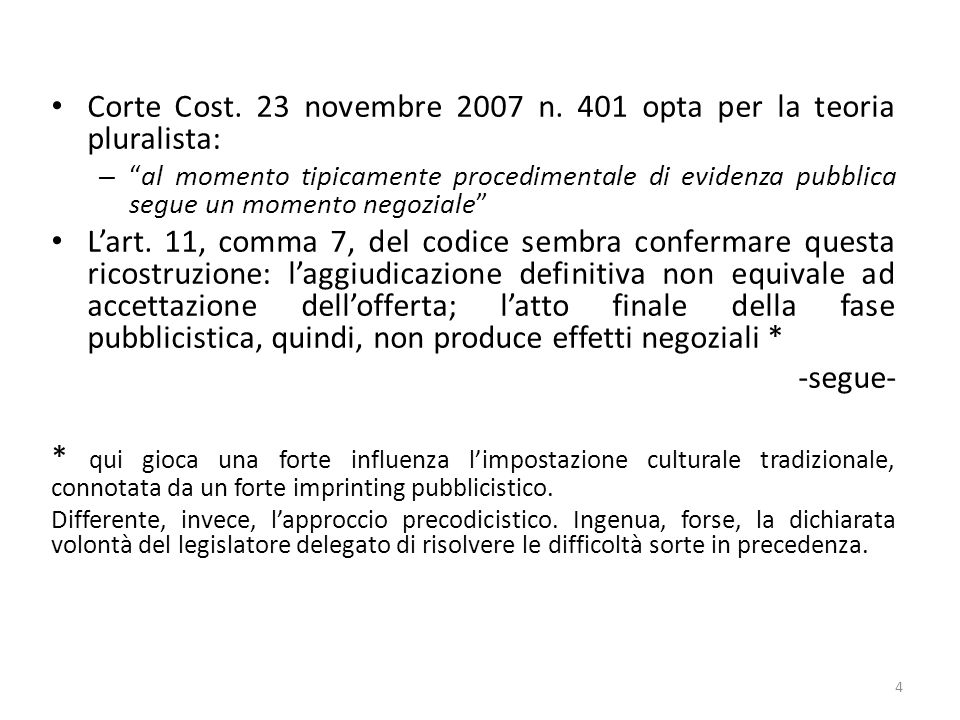Corte Cost. 23 novembre 2007 n. 401 opta per la teoria pluralista: