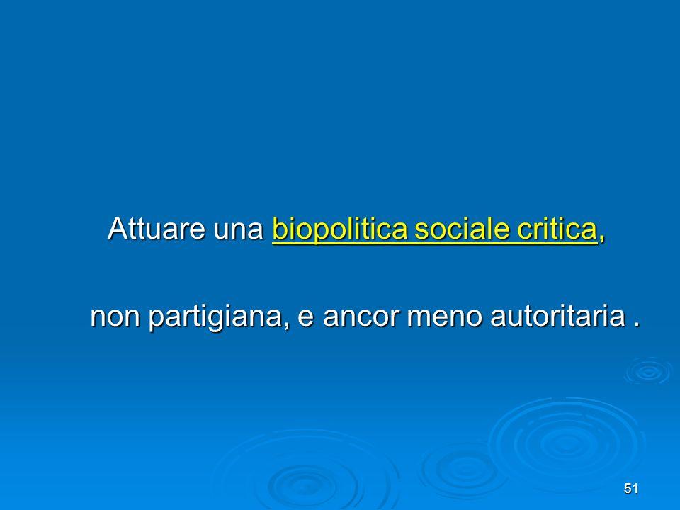 Attuare una biopolitica sociale critica,