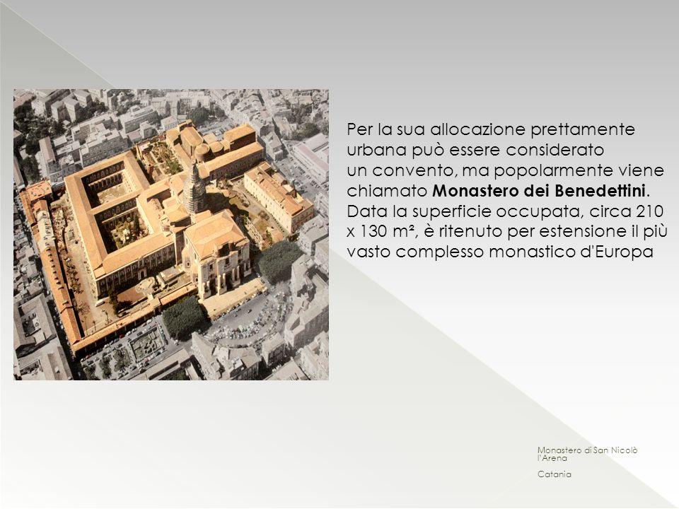 Per la sua allocazione prettamente urbana può essere considerato un convento, ma popolarmente viene chiamato Monastero dei Benedettini. Data la superficie occupata, circa 210 x 130 m², è ritenuto per estensione il più vasto complesso monastico d Europa