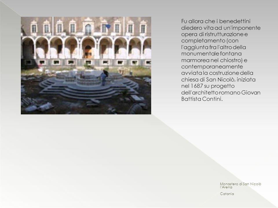 Fu allora che i benedettini diedero vita ad un imponente opera di ristrutturazione e completamento (con l aggiunta fra l altro della monumentale fontana marmorea nel chiostro) e contemporaneamente avviata la costruzione della chiesa di San Nicolò, iniziata nel 1687 su progetto dell architetto romano Giovan Battista Contini.