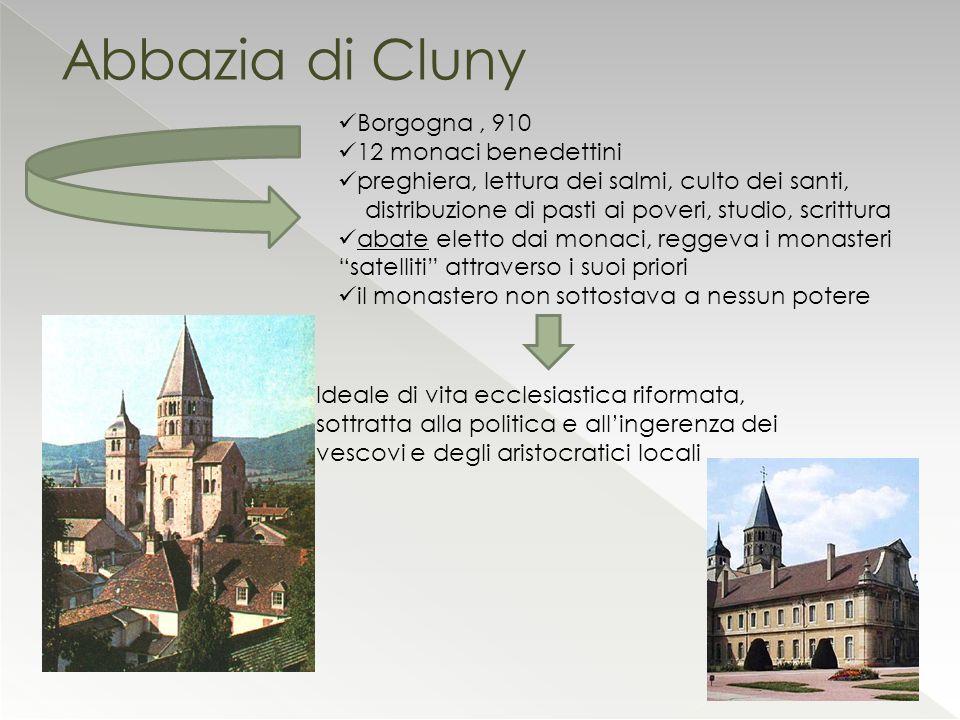 Abbazia di Cluny Borgogna , 910 12 monaci benedettini
