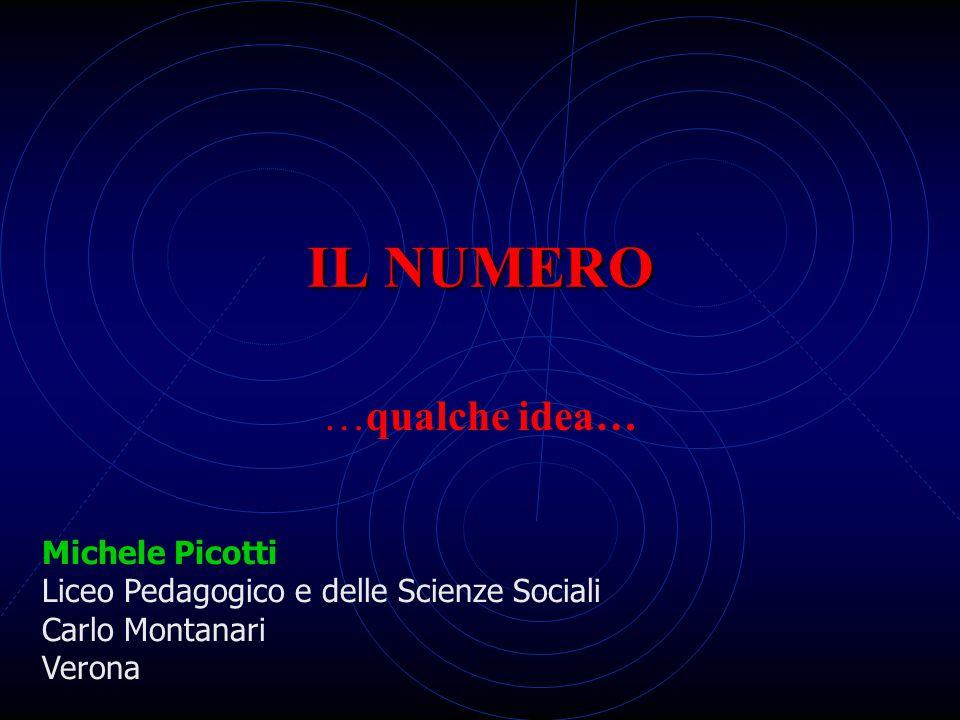 IL NUMERO …qualche idea… Michele Picotti