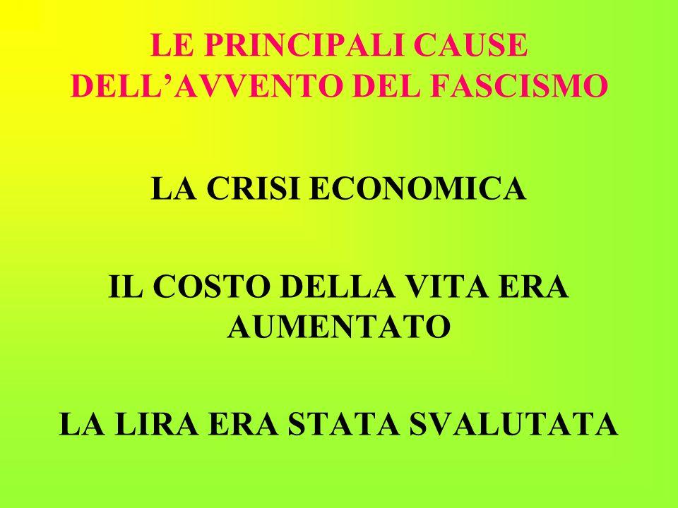LE PRINCIPALI CAUSE DELL'AVVENTO DEL FASCISMO