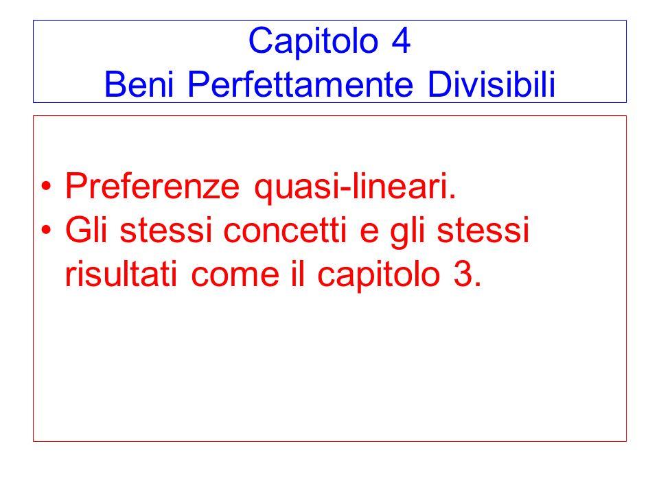 Capitolo 4 Beni Perfettamente Divisibili