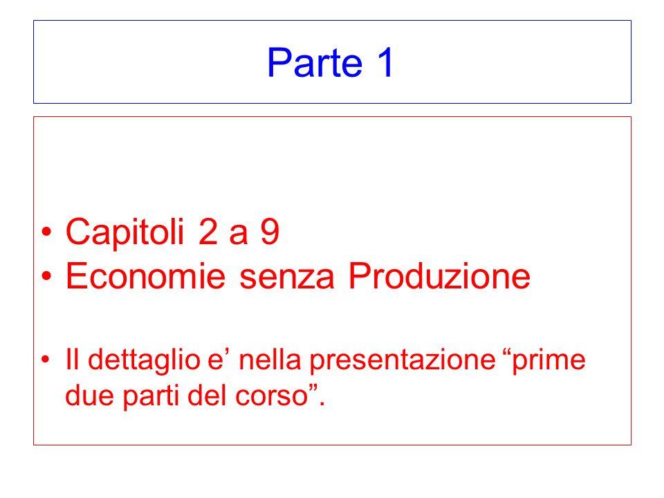 Parte 1 Capitoli 2 a 9 Economie senza Produzione