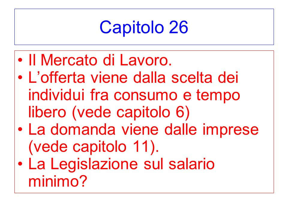 Capitolo 26 Il Mercato di Lavoro.