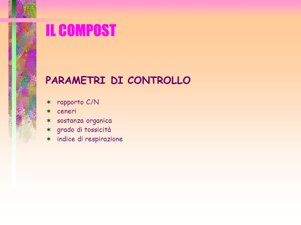 IL COMPOST PARAMETRI DI CONTROLLO rapporto C/N ceneri