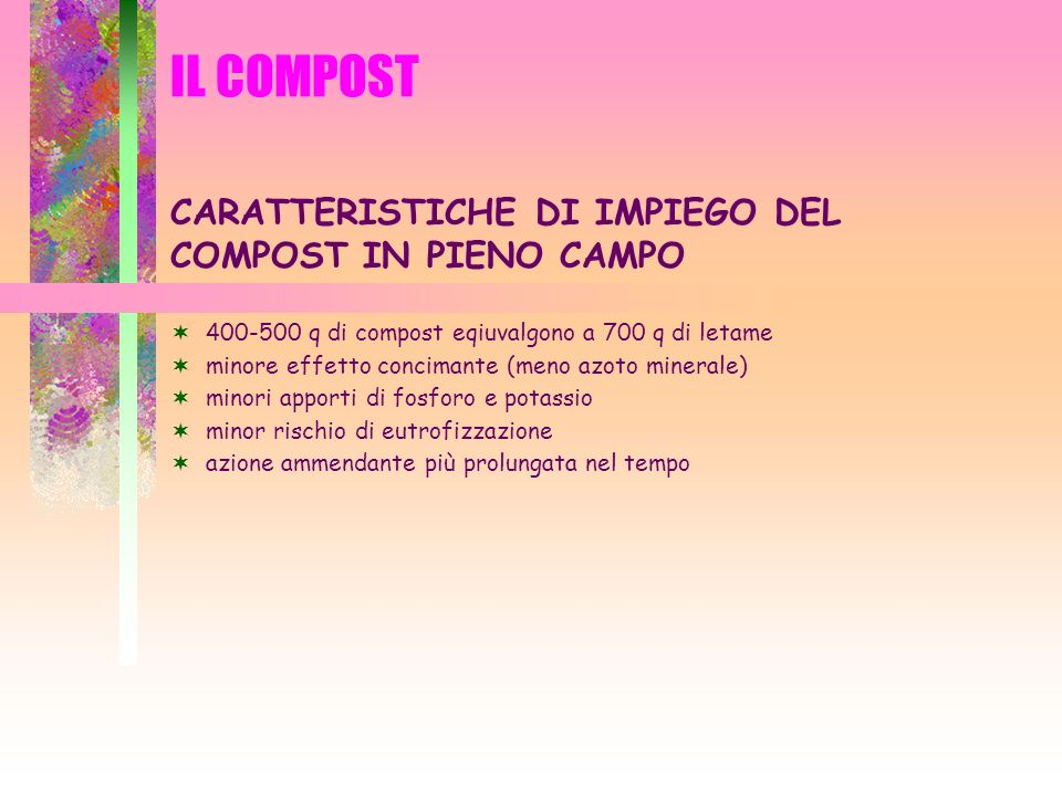 IL COMPOST CARATTERISTICHE DI IMPIEGO DEL COMPOST IN PIENO CAMPO