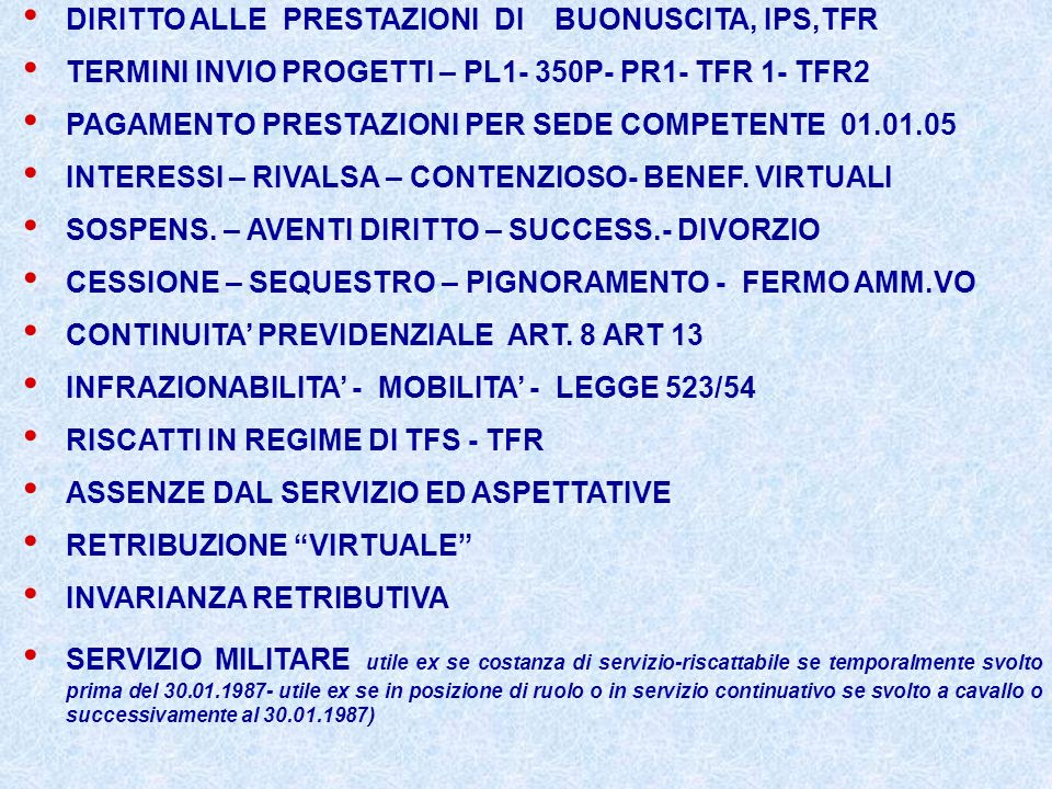 DIRITTO ALLE PRESTAZIONI DI BUONUSCITA, IPS,TFR
