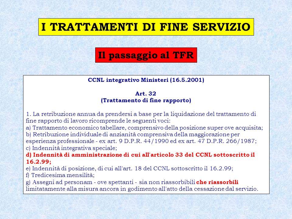 I TRATTAMENTI DI FINE SERVIZIO CCNL integrativo Ministeri (16.5.2001)