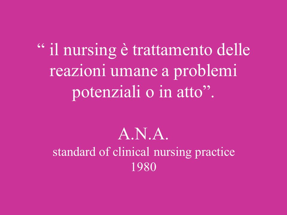 il nursing è trattamento delle reazioni umane a problemi potenziali o in atto .