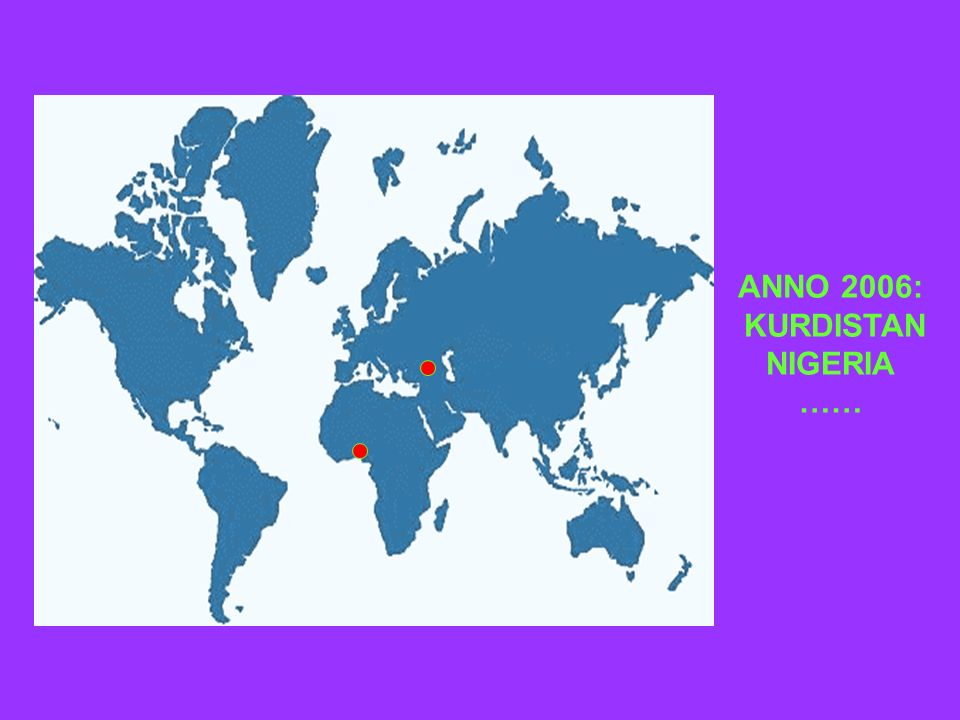 ANNO 2006: KURDISTAN NIGERIA ……
