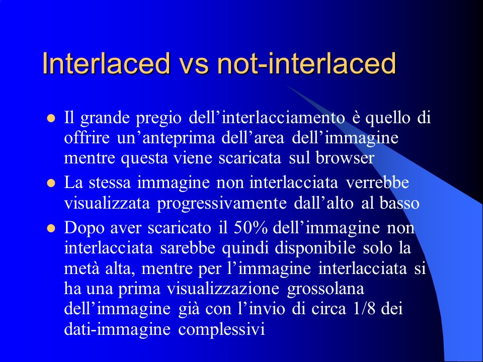 Interlaced vs not-interlaced