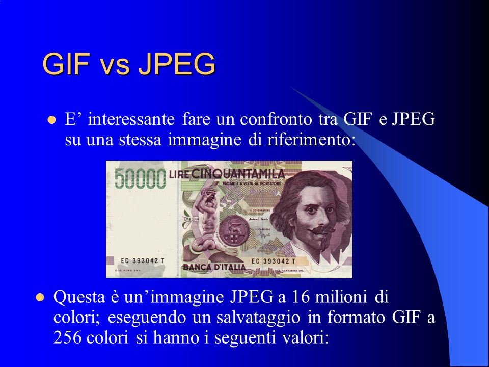 GIF vs JPEGE' interessante fare un confronto tra GIF e JPEG su una stessa immagine di riferimento: