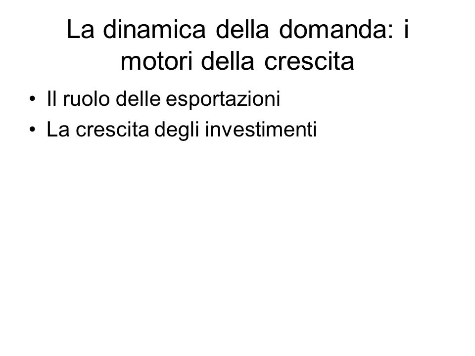 La dinamica della domanda: i motori della crescita