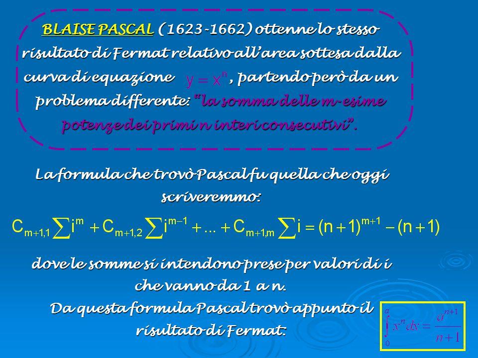 La formula che trovò Pascal fu quella che oggi scriveremmo:
