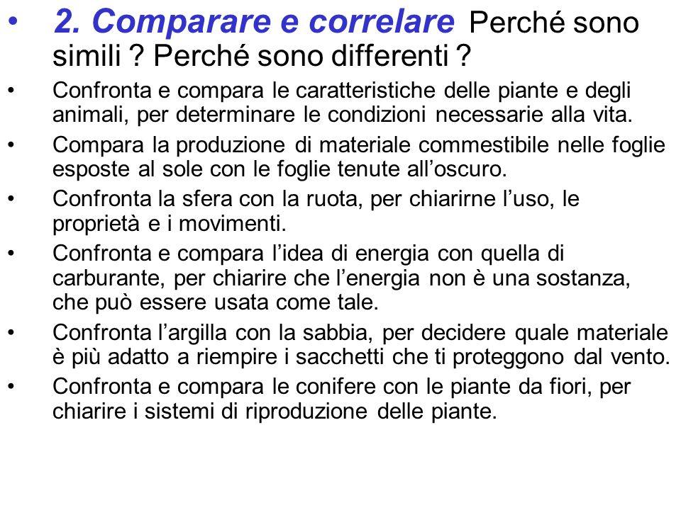 2. Comparare e correlare Perché sono simili Perché sono differenti