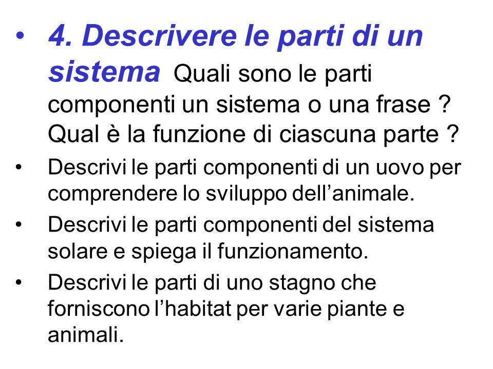 4. Descrivere le parti di un sistema Quali sono le parti componenti un sistema o una frase Qual è la funzione di ciascuna parte