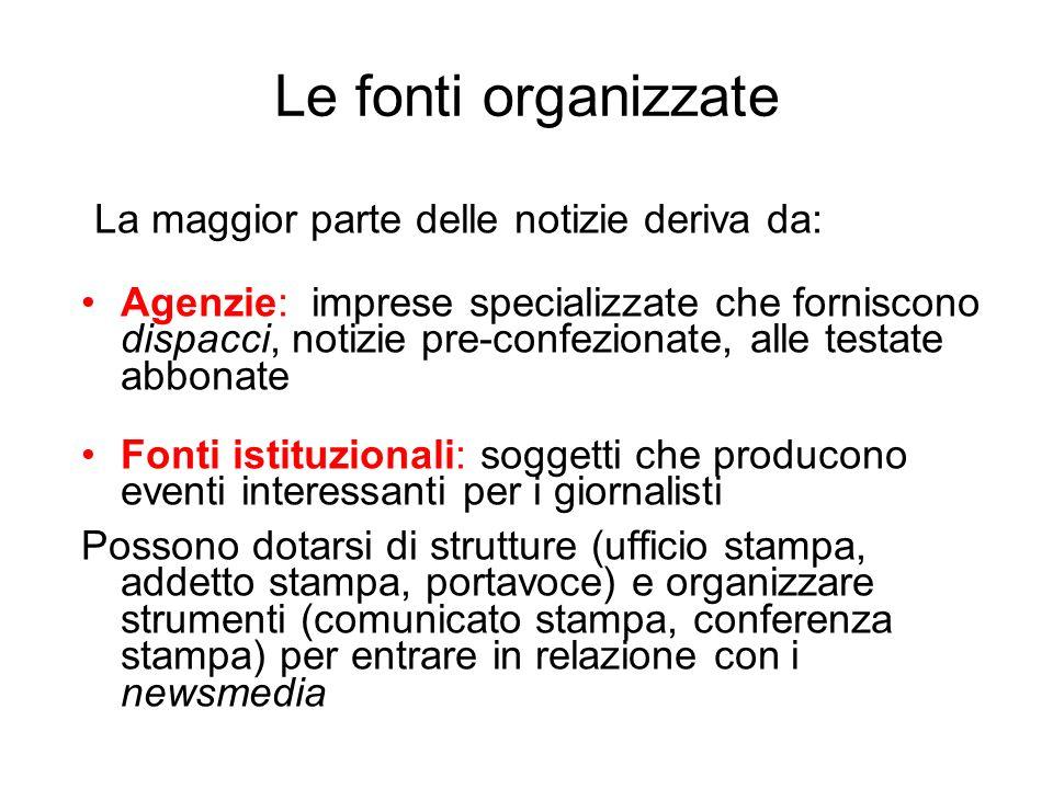 Le fonti organizzate La maggior parte delle notizie deriva da: