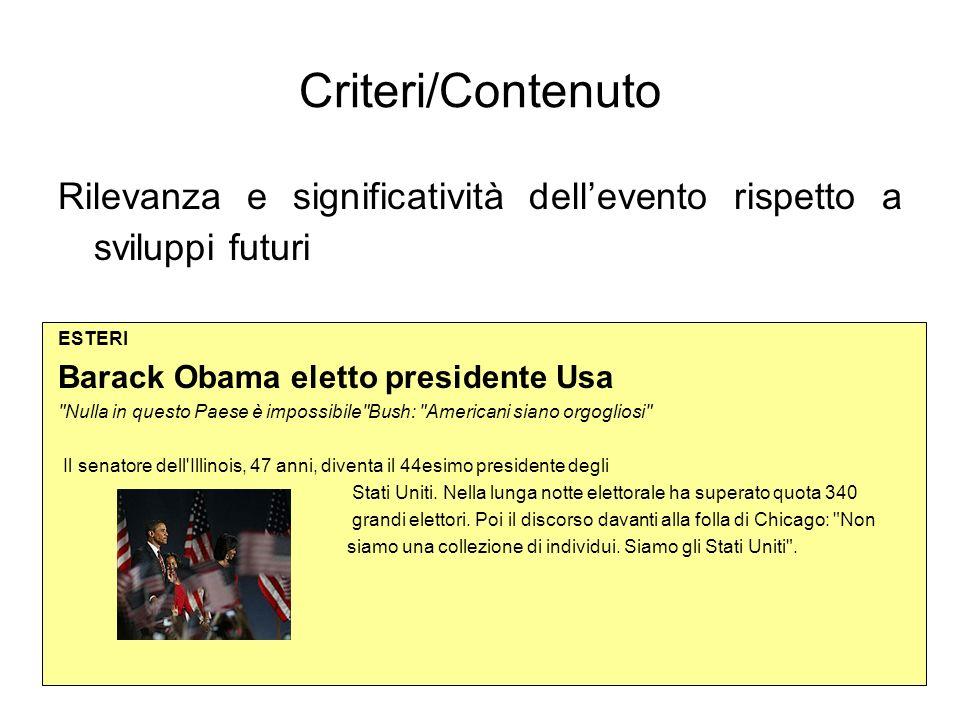 Criteri/Contenuto Rilevanza e significatività dell'evento rispetto a sviluppi futuri. ESTERI. Barack Obama eletto presidente Usa.