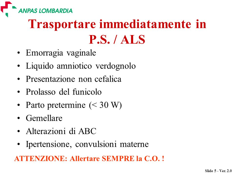 Trasportare immediatamente in P.S. / ALS