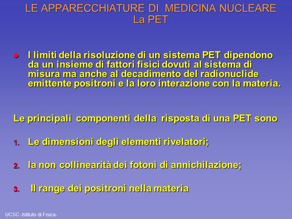 LE APPARECCHIATURE DI MEDICINA NUCLEARE La PET